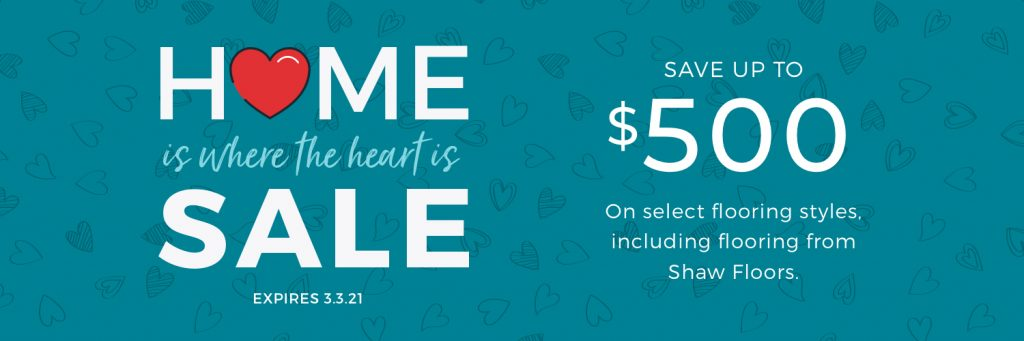 Home is Where the Heart is Sale | Choice Companies